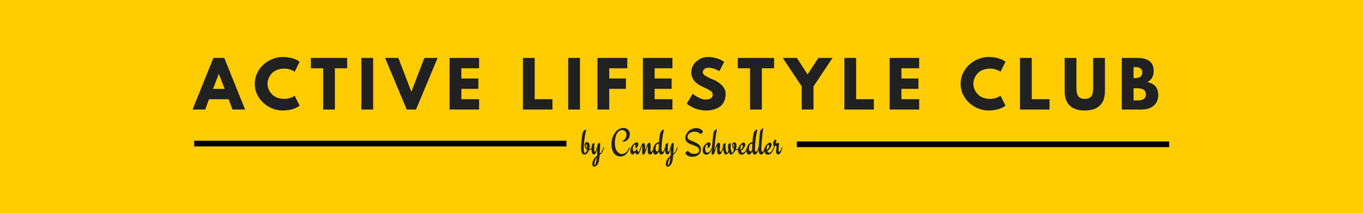 ACTIVE LIFESTYLE CLUB by Candy Schwedler